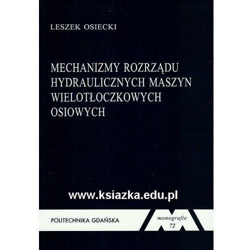 Mechanizmy rozrządu hydraulicznych maszyn wielotłoczkowych osiowych (opr. miękka)