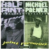 Half Pint / Michael Palmer - Joint Favourites