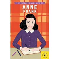 The Extraordinary Life of Anne Frank (opr. miękka)