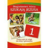 Błogosławieni Którzy Szukają Jezusa 1 Podręcznik (opr. miękka)