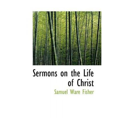 Sermons on the Life of Christ