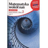 Matematyka wokół nas. Klasa 2. Zeszyt ćwiczeń. Część 1 (opr. miękka)