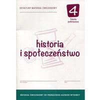 Historia i społeczeństwo 4 Dotacyjny materiał ćwiczeniowy - Wysyłka od 3,99 - porównuj ceny z wysyłką (opr. miękka)