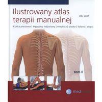 Ilustrowany atlas terapii manualnej. Tom 2. Klatka piersiowa, kręgosłup lędźwiowy, miednica, biodro, kolano, stopa (opr. twarda)