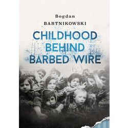 Childhood Behind Barbed Wire