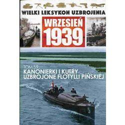 Wielki leksykon uzbrojenia. Wrzesień 1939. Tom 59. Kanonierki i kutry uzbrojone flotylli pińskiej