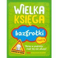 Wielka księga Bazgrołki Część 2 (opr. miękka)