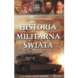 Ilustrowana historia militarna świata (opr. twarda)