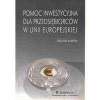 Pomoc inwestycyjna dla przedsiębiorców w unii europejskiej (opr. miękka)