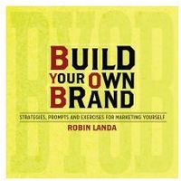 Build Your Own Brand Strategies, Prompts and Exercises for Marketing Yourself