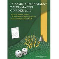 EGZAMIN GIMNAZJALNY Z MATEMATYKI OD ROKU 2012 (opr. miękka)