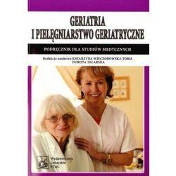 Geriatria i pielęgniarstwo geriatryczne. Podręcznik dla studiów medycznych (opr. miękka)