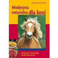 Medycyna naturalna dla koni (opr. twarda)