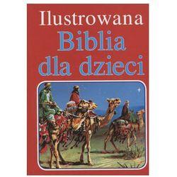Ilustrowana Biblia dla dzieci (opr. twarda)