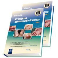 Praktyczna dermatologia dziecięca. Tom 1-2 (opr. twarda)