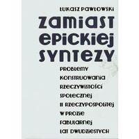 Zamiast epickiej syntezy - Wysyłka od 3,99 - porównuj ceny z wysyłką (opr. miękka)