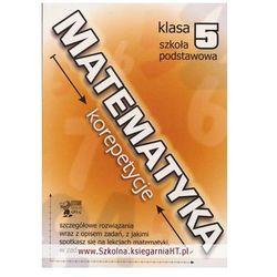 MATEMATYKA. KOREPETYCJE KL. 5 SP (opr. miękka)