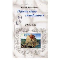 Dziwne stany świadomości. Fraszki - Leszek Wierzchowski (opr. twarda)
