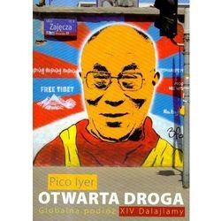 Otwarta droga Globalna podróż XIV Dalajlamy - Pico Iyer - Zaufało nam kilkaset tysięcy klientów, wybierz profesjonalny sklep (opr. miękka)