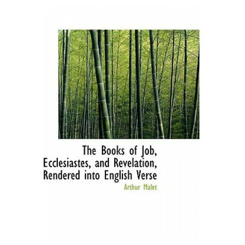 Books of Job, Ecclesiastes, and Revelation, Rendered Into English Verse