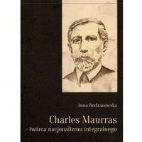 Charles Maurras twórca nacjonalizmu integralnego