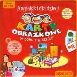 Angielski dla dzieci. Karty obrazkowe. W domu i w szkole. 33 pomysły na gry i zabawy (karty obrazkowe + poradnik + płyta CD)