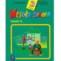 Wesoła szkoła 3 Matematyka Część 3 (opr. miękka)