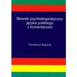 Słownik psycholingwistyczny języka polskiego z komentarzem (opr. broszurowa)