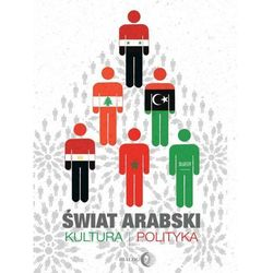 Świat arabski. Kultura i polityka - Praca zbiorowa