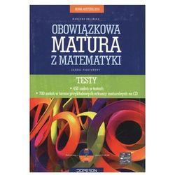 Matematyka, zakres podstawowy, Obowiązkowa matura z matematyki. Pakiet maturalny: Testy + zadania z rozwiązaniami