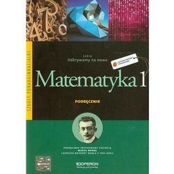 Odkrywamy Na Nowo Matematyka 1 Podręcznik Zakres Podstawowy (opr. miękka)