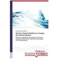 Tecnica Fenol Alcohol En Cirugia de Onicocriptosis