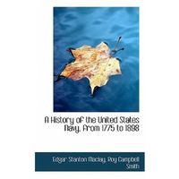 History of the United States Navy, from 1775 to 1898
