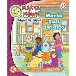 Marta mówi Słowa są super 5 Marta gasi światło (opr. miękka)