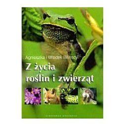 Z życia roślin i zwierząt (opr. twarda)