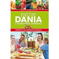 Pyszne dania z domowego ogródka - Praca zbiorowa (opr. twarda)