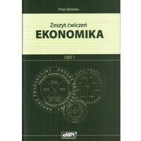 Ekonomika. Część 1. Zeszyt ćwiczeń (opr. broszurowa)