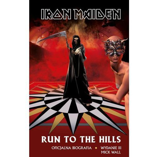 Iron Maiden. Run To The Hills. Oficjalna biografia (opr. miękka)