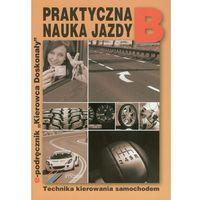 Praktyczna nauka jazdy B (opr. miękka)