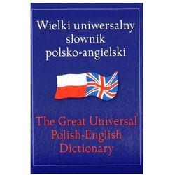 Wielki Uniwersalny Słownik Polsko-Angielski (opr. twarda)