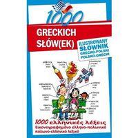 1000 greckich słówek. Ilustrowany słownik grecko -polski, polsko - grecki