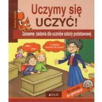 Uczymy się uczyć Zabawne zadania dla uczniów szkoły podstawowej (opr. broszurowa)