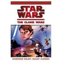Star Wars. Wojny Klonów: Gwiezdne Wojny. Wojny Klonów (opr. miękka)