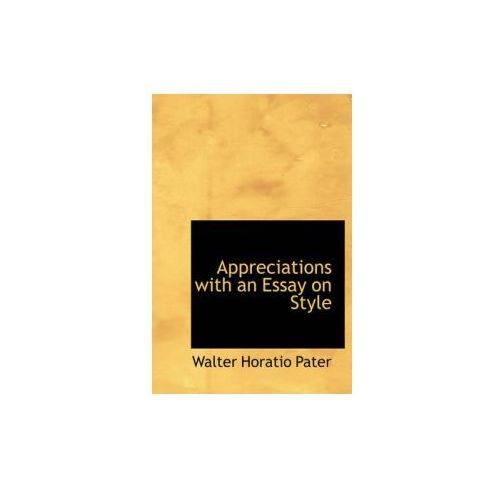 appreciations with an essay on style Appreciationswith an essay on style uploaded by jenny mae saavedra talaver appreciations, with an essay on style the project gutenberg etext of appreciations.