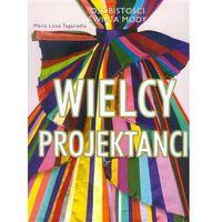Wielcy Projektanci - Wysyłka od 5,99 - kupuj w sprawdzonych księgarniach !!!