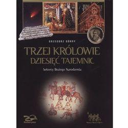 Trzej Królowie Dziesięć Tajemnic - Dostępne od: 2014-12-01 (opr. twarda)
