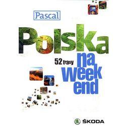 Polska na weekend przewodnik Pascal (opr. miękka)