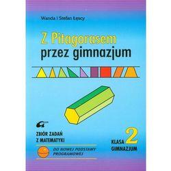 Z Pitagorasem przez gimnazjum 2 Zbiór zadań z matematyki (opr. miękka)