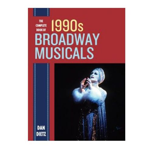 Complete Book of 1990s Broadway Musicals