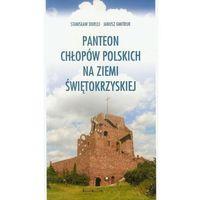 Panteon chłopów polskich na ziemi świętokrzyskiej (opr. miękka)